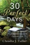 30 Perfect Days: Finding Abundance in Ordinary Life