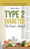 Type 2 Diabetes The Owner's Manual by Daryl Wein