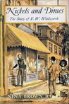 Nickels and Dimes: The Story of F. W. Woolworth