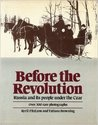Before the Revolution: A View of Russia Under the Last Czar