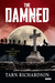 The Damned: The Darkest Hand Trilogy