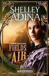 Fields of Air (Magnificent Devices, #10)