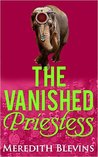 The Vanished Priestess (The Annie Szabo Mystery Series, #2)