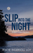 Slip Into the Night (Hartz Island Series, #1)