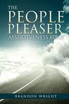 The People Pleaser's Assertiveness Bible