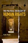 The Political Sociology of Human Rights (Key Topics in Sociology)