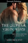The Alpha's Virgin Witch (The Alpha Shifter Collection #7)