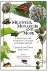 Milkweed, Monarchs and More, A Field Guide to the Invertebrate Community in the Milkweed Patch Updated Second Edition Field Version