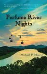Perfume River Nights by Michael P. Maurer