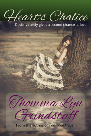 Heart's Chalice by Thomma Lyn Grindstaff