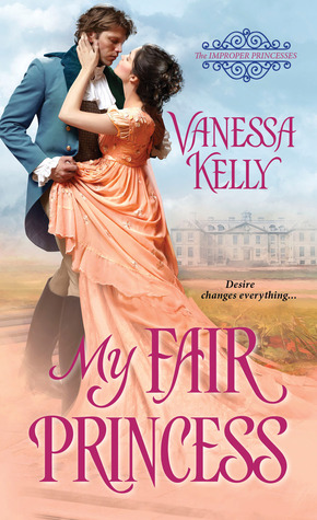 My Fair Princess (The Improper Princesses #1)