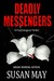 Deadly Messengers