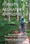 FORESTS, ALLIGATORS, BATTLEFIELDS: My Journey through the National Parks of the South
