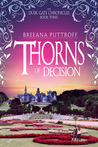 Thorns of Decision by Breeana Puttroff