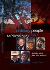 Ordinary People Extraordinary Lives: Inspiring Stories from Rural Australia