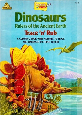 Dinosaurs: Rulers of the Ancient Earth (Trace 'n Rub)