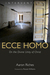 Ecce Homo: On the Divine Unity of Christ (Interventions)