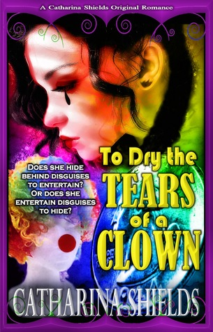 To Dry the Tears of a Clown (Book 1, 2016 Edition)