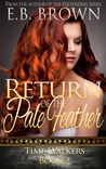 Return of the Pale Feather (Time Walkers, #2)