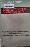 Reckoners: the Prehistory of the Digital Computer, from Relays to the Stored Program Concept, 1935-1945