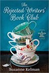 The Rejected Writers' Book Club by Suzanne Kelman