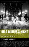 On A Winter's Night: A Short Story