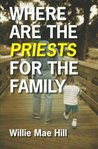 Where Are The Priests For The Family