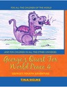 George's quest for world peace 4.George's fourth adventure