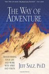 The Way of Adventure: Transforming Your Life and Work with Spirit and Vision