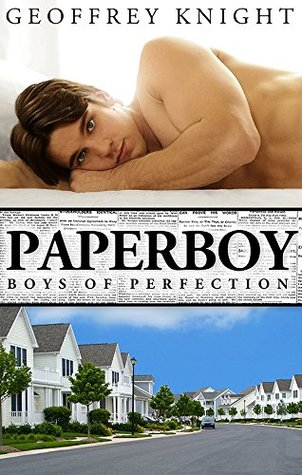 PAPERBOY (Boys of Perfection, #1) by Geoffrey Knight — Reviews ...