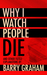 Why I Watch People Die