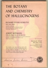 The Botany and Chemistry of Hallucinogens by Richard Evans Schultes