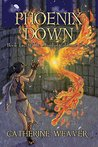 Phoenix Down: Book Two of The Island of California Series