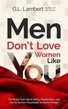 Men Don't Love Women Like You by G.L. Lambert