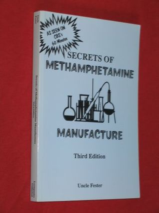 Secrets of Methamphetamine Manufacture by Uncle Fester — Reviews, Discussion, Bookclubs, Lists