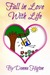 Fall in Love with Life by Donna Higton