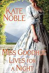 Miss Goodhue Lives for a Night (Winner Takes All, #2.5)