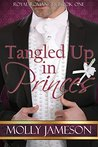 Tangled Up in Princes (Royal Romances, #1)