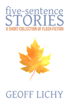 Five-Sentence Stories: A Short Collection of Flash Fiction