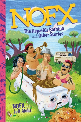 The Hepatitis Bathtub and Other Stories - NOFX