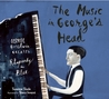 The Music in George's Head: George Gershwin Creates Rhapsody in Blue