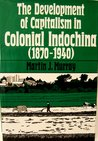 The Development of Capitalism in Colonial Indochina (1870-1940)