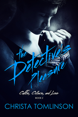 The Detective's Pleasure (Cuffs, Collars, and Love, #2)