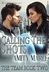 Calling the Shots (The Team Book 2)