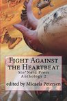 Fight Against the Heartbeat: Sto*Nerd Press Anthology 2 (Sto*Nerd Press Anthologies ) (Volume 2)