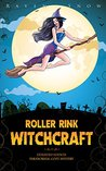 "Roller Rink Witchcraft (Extended Edition): Supernatural Witch Cozy Mystery (Harper ""Foxxy"" Beck Series Book 1)"