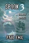Spook 3: Darker Shades (The Spook Series)