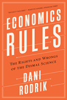Economics Rules - The Rights and Wrongs of the Dismal Science