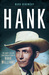 Hank: The Short Life and Long Country Road of Hank Williams