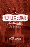A People's Senate for Canada: Not A Pipe Dream!